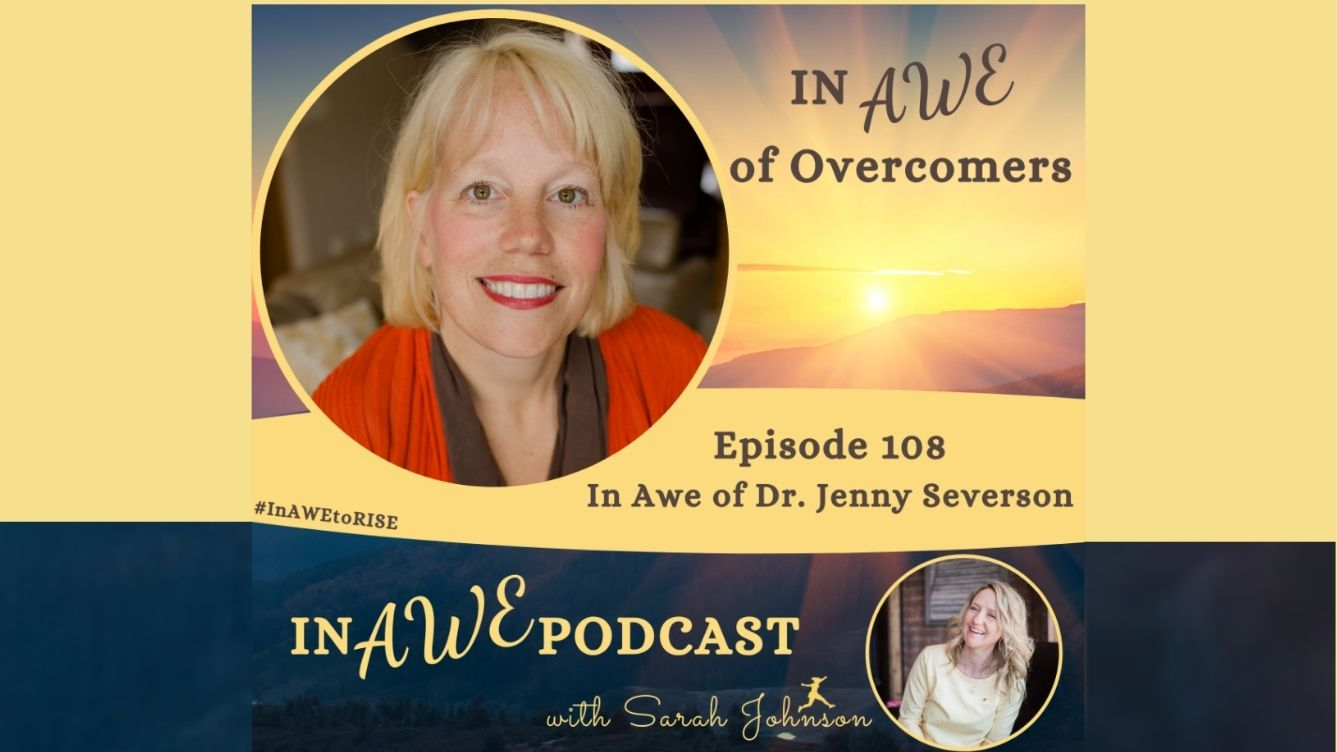 Sarah Johnson - In AWE Podcast - Dr. Jenny Severson - Media - Transformation in Action