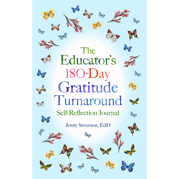 Educator's 180-Day Gratitude Turnaround cover - Dr Jenny Severson - Transformation In Action